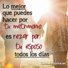 #caminandojuntos #matrimonio #rezar #todoslosdías #portuesposo #amor #frase #quote www.caminandojuntos.net