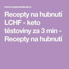 Recepty na hubnutí LCHF - keto těstoviny za 3 min - Recepty na hubnutí Keto, Lchf, Low Carb