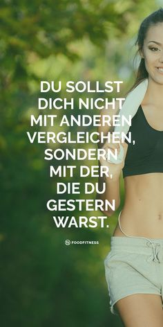 "Ein Zitat, das super als Motivation zum Abnehmen passt: ""Du sollst dich nicht mi. A quote that fits perfectly as a motivation to lose weight: ""You shouldn't compare yourself to others, but to wh Sport Motivation, Fitness Motivation, School Motivation, Fitness Quotes, Fitness Diet, Workout Fitness, Yoga Fitness, Fitness Inspiration, Motivation Inspiration"