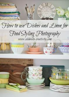 Tips on using dishes and pretty linens to enhance your food styling and photography.