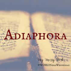 Adiaphora Rachel Britton Word Nerd Wednesday
