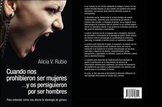 << Cuando nos prohibieron ser mujeres... y os persiguieron por ser hombres >> Libro lectura imprescindible. Alicia V Rubio