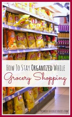 How To Stay Organized While Grocery Shopping - Maximize your savings while reducing shopping time by organizing your grocery shopping trip.