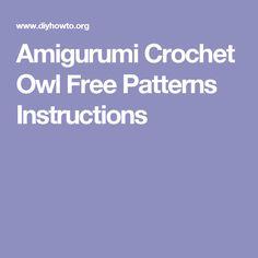 Amigurumi Crochet Owl Free Patterns Instructions