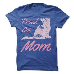 Proud Cat Mom T-Shirts, Hoodies. VIEW DETAIL ==► https://www.sunfrog.com/Pets/Proud-Cat-Mom-61949748-Guys.html?41382