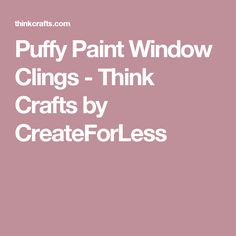 Puffy Paint Window Clings - Think Crafts by CreateForLess