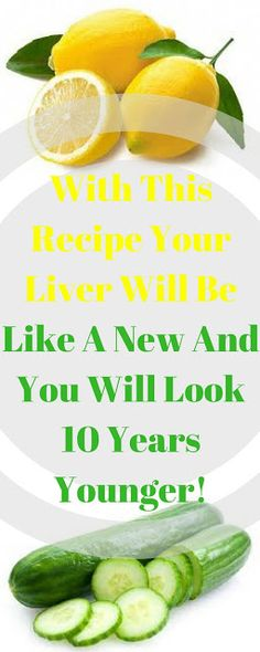 With This Recipe Your Liver Will Be Like A New And You Will Look 10 Years Younger!