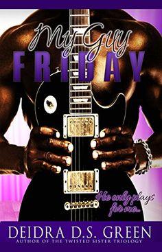 My Guy Friday: He Only Plays for Me by Deidra D. S. Green https://www.amazon.com/dp/B01N9JR9LX/ref=cm_sw_r_pi_dp_x_IxRQyb81AXN20