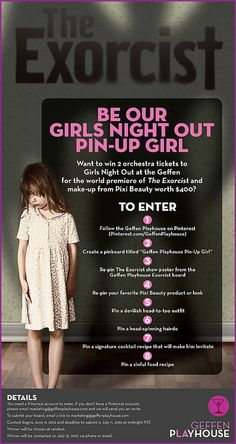 ENTER TO WIN to be our very first Pinterest Pin-Up Girl! You could win a pair of tickets to see the world premiere of THE EXORCIST plus make-up courtesy of Pixi Beauty worth $400! Follow the pin criteria below and you could be our winner! Feel free to share with friends. Good luck!