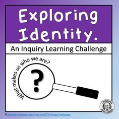 Exploring Identity: Inquiry Learning Activities by Thinking Challenges Inquiry Based Learning, Learning Activities, Middle School, Back To School, Thematic Units, Upper Elementary, Literacy Centers, Critical Thinking, Stress Free
