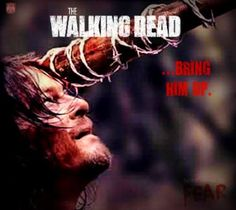 Will Daryl be meeting Lucille?? HELL NO!  IF DARYL DIES THE SHOW ENDS FOR ME!!!!!!!