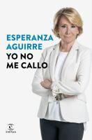 Yo no me callo / Esperanza Aguirre