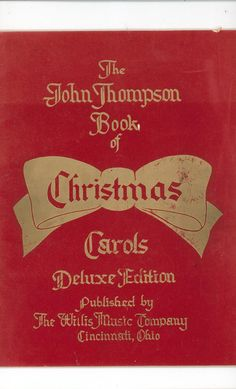 Vintage John Thompson Book Of Christmas Carols Deluxe Edition Wilis Music Co.Over 22,000 Items In Store Today @