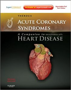 Acute Coronary Syndromes A Companion to Braunwald's Heart Disease 2nd Edition PDF Acute Coronary Syndromes A Companion to Braunwald's Heart Disease 2nd Edition ebook Acute Coronary Syndromes-a Companion to Braunwald's Heart Disease-covers the state-of-the-art scientific and clinical information you need to rapidly evaluate and manage acute coronary syndromes. Dr. Pierre Theroux and his team of …