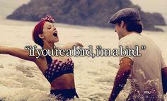 "If you're a bird, I'm a bird."" ❤   | We Heart It | bird, love ..."