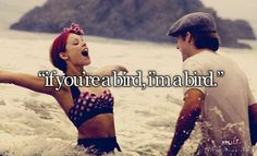"If you're a bird, I'm a bird."" ❤   