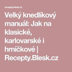 Velký knedlíkový manuál: Jak na klasické, karlovarské i hrníčkové   Recepty.Blesk.cz