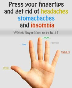 Press your fingertips and get rid of headaches, stomachaches and insomnia
