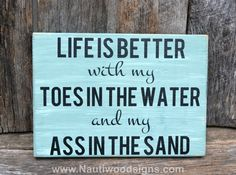 Beach Sign, Toes In Water Ass In Sand, Life Is Better Sign, Tiki Bar Sign, Sage, Teal, Mint Green, Beach Decor, Wall Art, Nautical Quote Wood Plaque, Coastal Cottage Life Hand Painted Wooden Rustic Signs Nauti Wood Signs