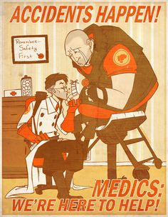 Accidents happen....that's why you need a medic    TF2  MEEEEEDIIIIIIIC!