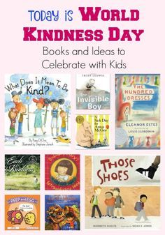 Today is World Kindness Day (and boy do we need it). Children's books on kindness and Random Acts of Kindness (RAK) activities for teachers and parents to do with kids.