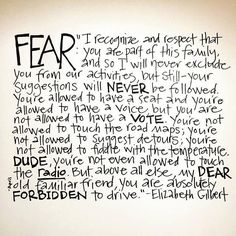 """Elizabeth Gilbert on Instagram: """"Thank you to @aprilhadley for making this lovely image of my """"letter to fear"""" from BIG MAGIC. Whenever the creative process begins, expect that fear will come along with you on the journey. That's perfectly normal, and totally fine. Just don't let it drive, ok? #bigmagic"""""""