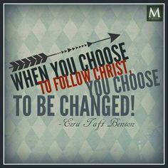 """When you choose to follow Christ, you choose to be changed."" — Ezra T. Benson | Meridian Magazine - LDSmag.com"