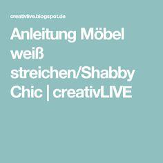 Anleitung Möbel weiß streichen/Shabby Chic | creativLIVE
