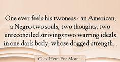 W. E. B. Du Bois Quotes About Alone - 1231