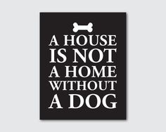 Wall Art for dog lovers - A house is not a home without a dog - Typography Wall Art - 8 x 10 print on Etsy, $15.00