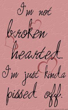 """I'm not broken hearted, I'm just kinda pissed off"" - Patrick Stump,"