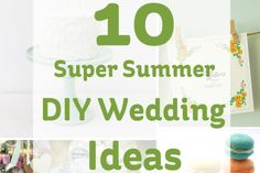 10 Super #Summer #DIY #Wedding Ideas