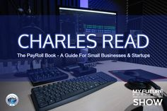 My Future Business Show Interview With CHARLES READ #payroll #thepayrollbook #charlesread  Hi, and welcome to the show!  On today's My Future Business Show I have the pleasure of spending time with Marine Corp Sergeant, Charted Public Accountant (CPA), U.S tax Corp Practitioner (USTCP), member of Internal Revenue Service Advisory Council (IRSAC), author of 'The PayRoll Book' and founder of 'GetPayroll', Mr. Charles Read.  Chris is a 25-year Rotary Club Member, past Chairman of Rotary Club of… Independent Insurance, Us Tax, Internal Revenue Service, Rotary Club, Wealth Creation, National Association, Latest Books, Start Up Business, On Today