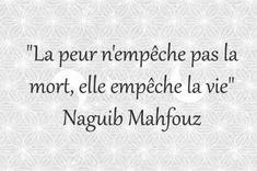Naguib Mahfouz, French Quotes, Live Love, Mindfulness, Dire, Blog, Inspiration, Short Quotes, Love Quates