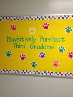 """""""Paw""""sitively """"Purr""""fect Third Graders Welcome bulletin board. Dog Bulletin Board, Office Bulletin Boards, Birthday Bulletin Boards, Reading Bulletin Boards, Preschool Bulletin Boards, Bulletin Board Display, Classroom Bulletin Boards, Preschool Classroom, Classroom Themes"""
