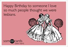 Bahaha Happy Birthday Someecards Bestie Friend Funny Humorous