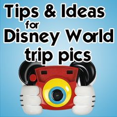 Photography ideas and tips for your Disney World trip