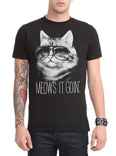Meow's It Goin' T-Shirt - for the man in your 'crazy cat lady' life!