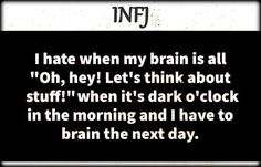 always!  I can't stop thinking.. if I wake up in the middle of the night.. my brain just goes and done.. no more sleep