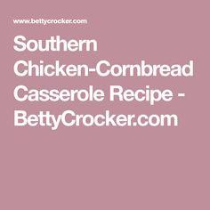 Southern Chicken-Cornbread Casserole Recipe - BettyCrocker.com
