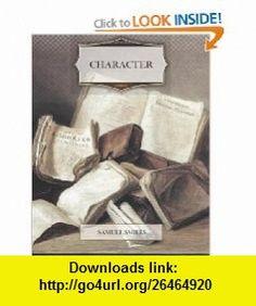Character (9781466247437) Samuel Smiles , ISBN-10: 1466247436  , ISBN-13: 978-1466247437 ,  , tutorials , pdf , ebook , torrent , downloads , rapidshare , filesonic , hotfile , megaupload , fileserve