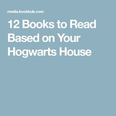 12 Books to Read Based on Your Hogwarts House