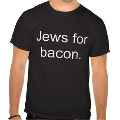 >>>Low Price          Jews for bacon. tee shirts           Jews for bacon. tee shirts lowest price for you. In addition you can compare price with another store and read helpful reviews. BuyHow to          Jews for bacon. tee shirts today easy to Shops & Purchase Online - transferred direct...Cleck Hot Deals >>> http://www.zazzle.com/jews_for_bacon_tee_shirts-235472776374351852?rf=238627982471231924&zbar=1&tc=terrest