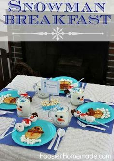 A snowman themed breakfast for Christmas day, could even go a step further and have a Frozen theme?