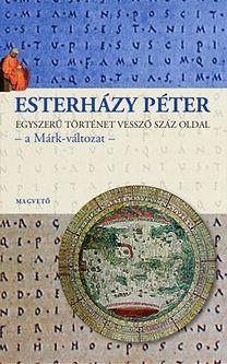 Esterházy Péter: Egyszerű történet vessző száz oldal - a Márk-változat -