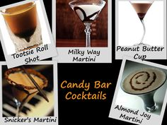Candy Bar Cocktails  Snickers Martini  Peanut Butter Cup Martini  Almond Joy Martini  Milky Way Martini  Tootsie Roll Shot  After Eight Chocolate Mint Martini