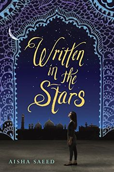 Written in the Stars by Aisha Saeed this one sounds so good!!!!