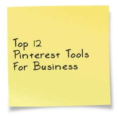 The Top 12 Tools To Help Businesses Succeed Using Pinterest