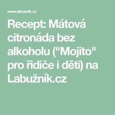 """Recept: Mátová citronáda bez alkoholu (""""Mojito"""" pro řidiče i děti) na Labužník.cz"""