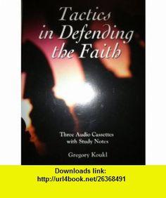 Tactics in Defending the Faith (9780967358475) Gregory Koukl , ISBN-10: 0967358477  , ISBN-13: 978-0967358475 ,  , tutorials , pdf , ebook , torrent , downloads , rapidshare , filesonic , hotfile , megaupload , fileserve